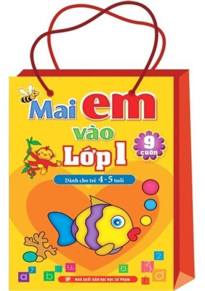 Mua fato sách - Combo: Mai Em Vào Lớp 1 - Dành Cho Trẻ 4-5 Tuổi ( Túi 9 Cuốn)