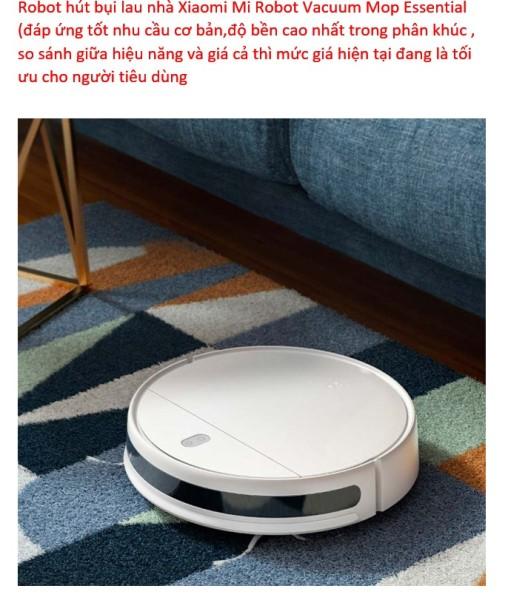 Robot hút bụi lau nhà Xiaomi Mi Robot Vacuum Mop Essential (đa chức năng,độ bền cao nhất trong phân khúc )