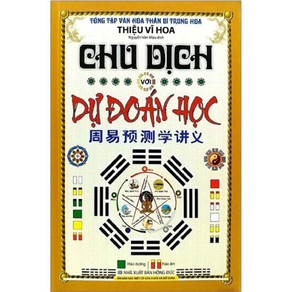 nguyetlinhbook Sách Xịn - Chu Dịch Với Dự Đoán Học (Thiệu Vĩ Hoa)