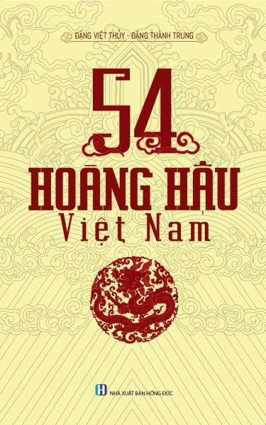 Mua 54 Vị Hoàng Hậu Việt Nam