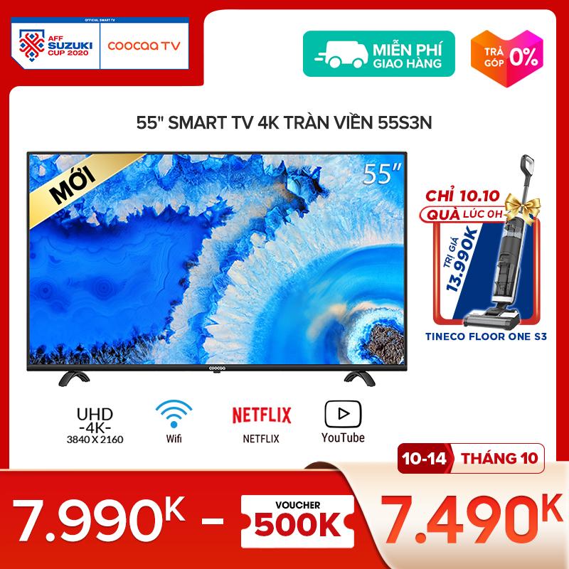 SMART TV 4k Coocaa 55 inch tivi - Tràn viền - Model 55S3N netflix