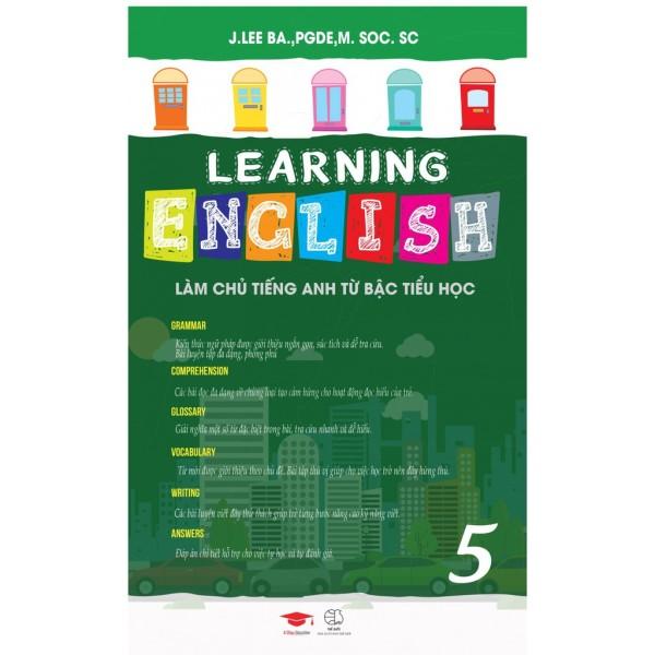Sách : Learning English 5 - Làm Chủ Tiếng Anh Từ Bậc Tiểu Học
