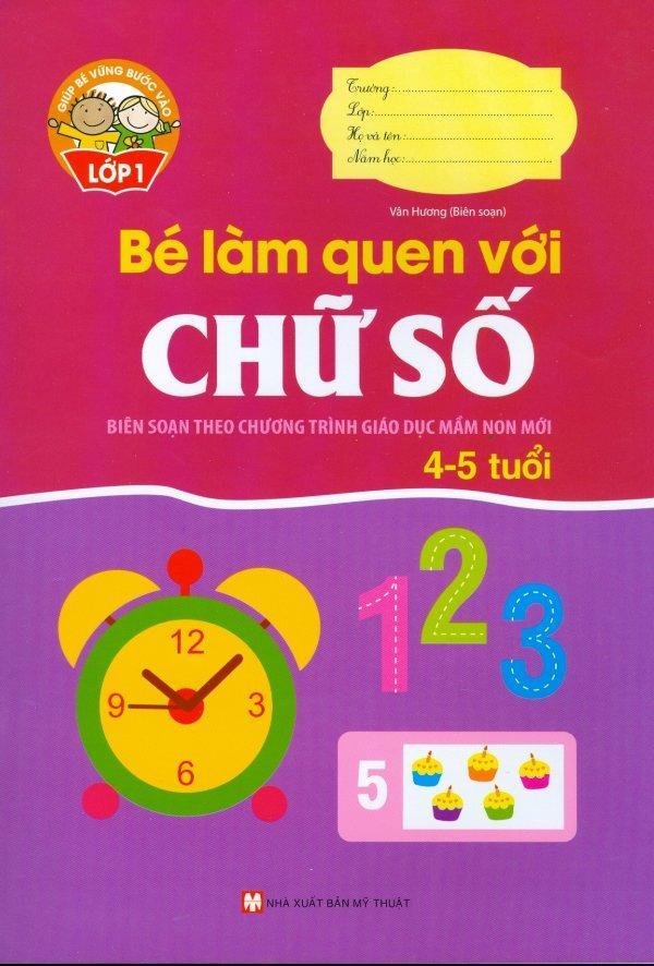 Mua Giúp Bé Vững Bước Vào Lớp 1 - Bé Làm Quen Với Chữ Số (4 - 5 Tuổi)
