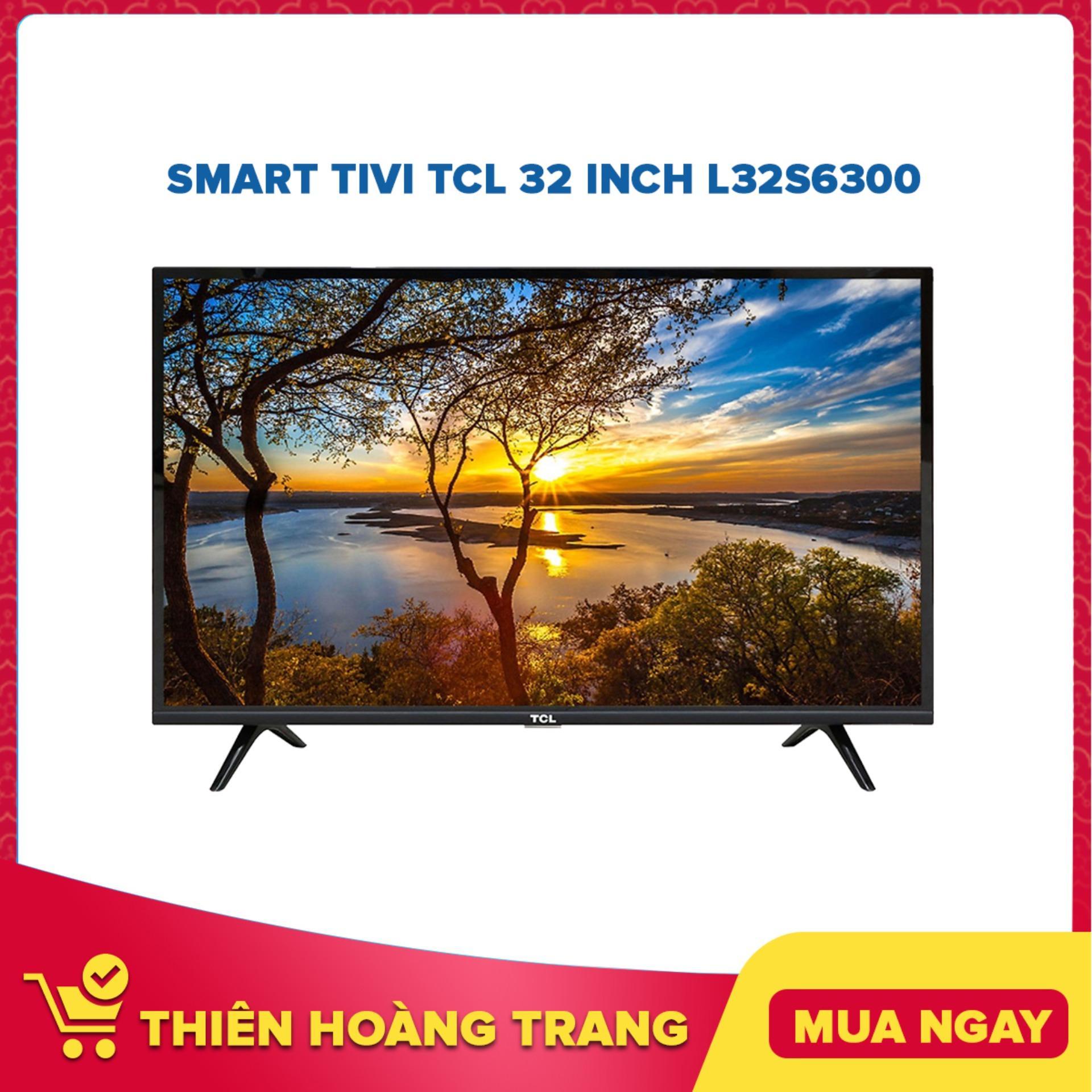 Bảng giá Smart Tivi TCL 32 inch L32S6300