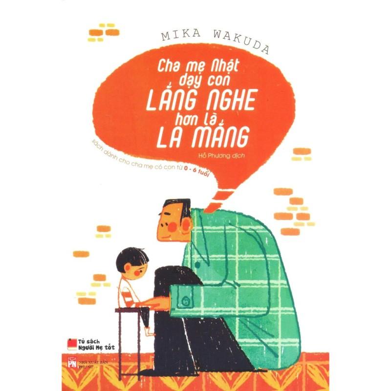 Sách - Cha Mẹ Nhật Dạy Con Lắng Nghe Hơn Là La Mắng.