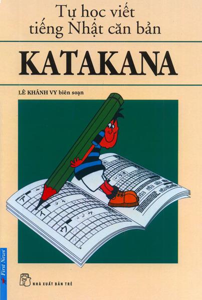 Sách - Tự học viết tiếng Nhật căn bản - Katakana