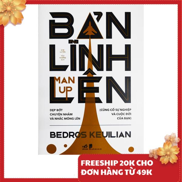 Sách - Bản lĩnh lên (Man up) - Tác giả Bedros Keuilian