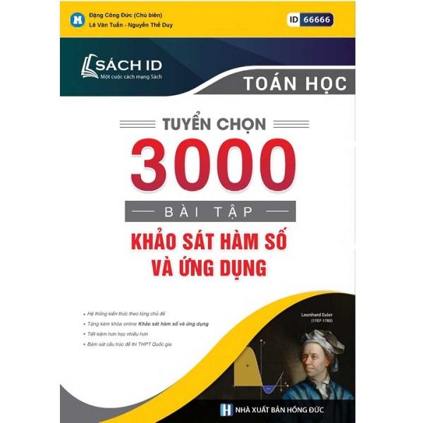Sách Tuyển Chọn 3000 Bài Tập Khảo Sát Hàm Số Và Ứng Dụng - Newshop