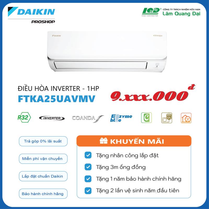 Máy Lạnh Daikin Inverter FTKA25UAVMV 1HP (9000BTU) - Tiết kiệm điện - Luồng gió Coanda - Độ bền cao - Chống Ăn mòn - Chống ẩm mốc - Làm lạnh nhanh - Hàng chính hãng