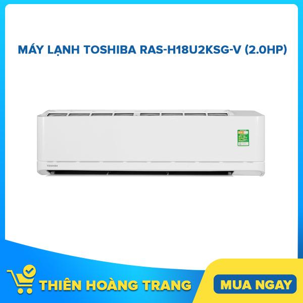 Bảng giá Máy Lạnh Toshiba RAS-H18U2KSG-V (2.0Hp)