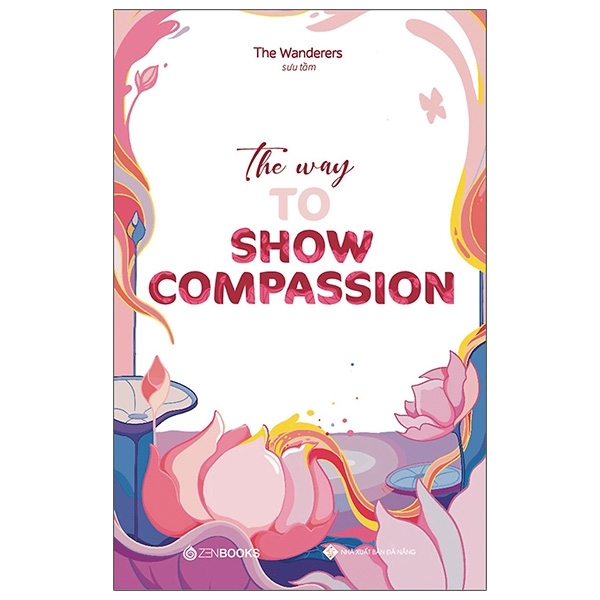 Fahasa - The Way To Show Compassion (Song Ngữ Anh - Việt)