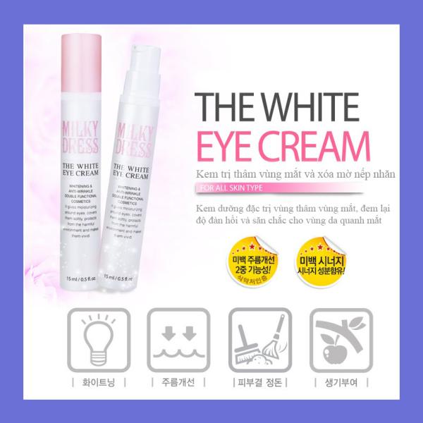 Kem xóa thâm vùng mắt và serum xóa mờ nếp nhăn Milky Dress The White Eye Cream (15ml)