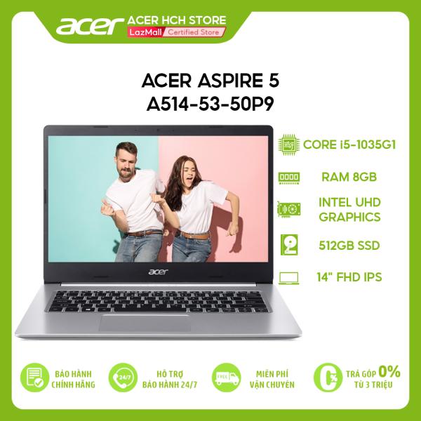 Bảng giá Laptop Acer Aspire 5 A514-53-50P9 i5-1035G1 | 8GB | 512GB | Intel UHD Graphics | 14 FHD | Win 10 Phong Vũ
