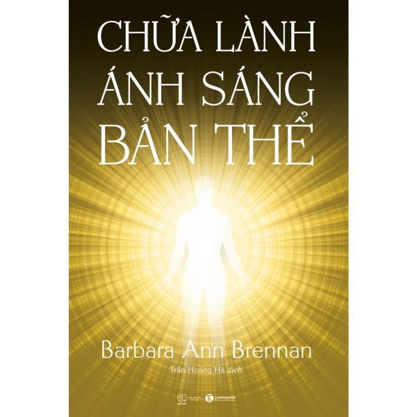 Sách - Chữa Lành Ánh Sáng Bản Thể - Barbara Ann Brennan