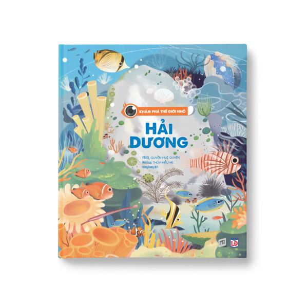Khám phá thế giới nhỏ - Hải dương - Sách tương tác lật mở cho trẻ