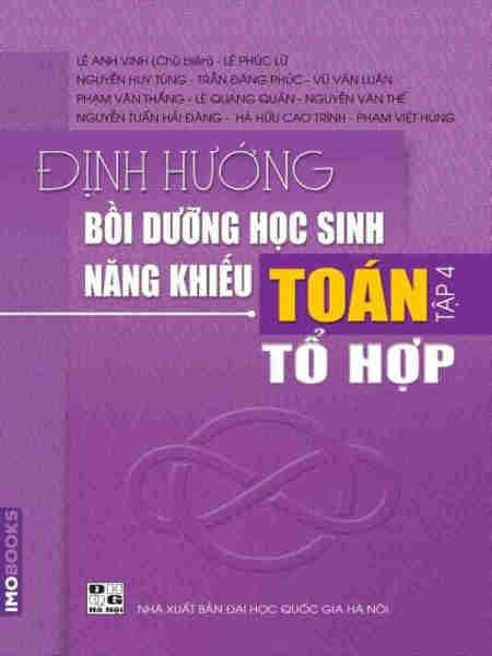 Sách Định hướng Bồi dưỡng HS Năng khiếu toán tập 4: Tổ hợp