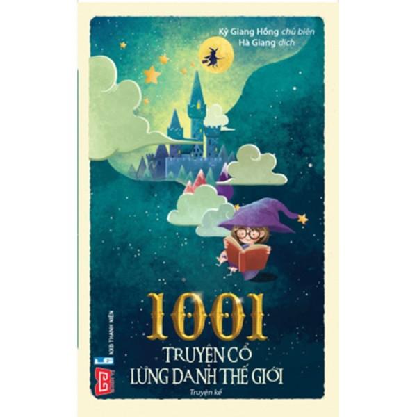 Sách - 1001 Truyện Cổ Tích Lừng Danh Thế Giới ( Bìa Mềm )