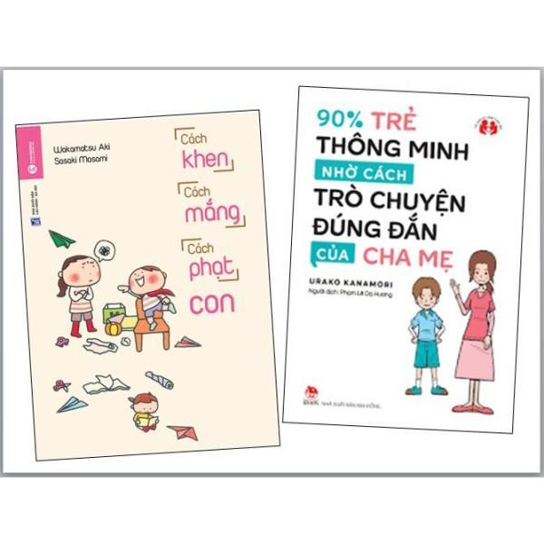Mua Combo 90% Trẻ Thông Minh Nhờ Cách Trò Chuyện Đúng Đắn Của Cha Mẹ + Cách Khen, Cách Mắng, Cách Phạt Con
