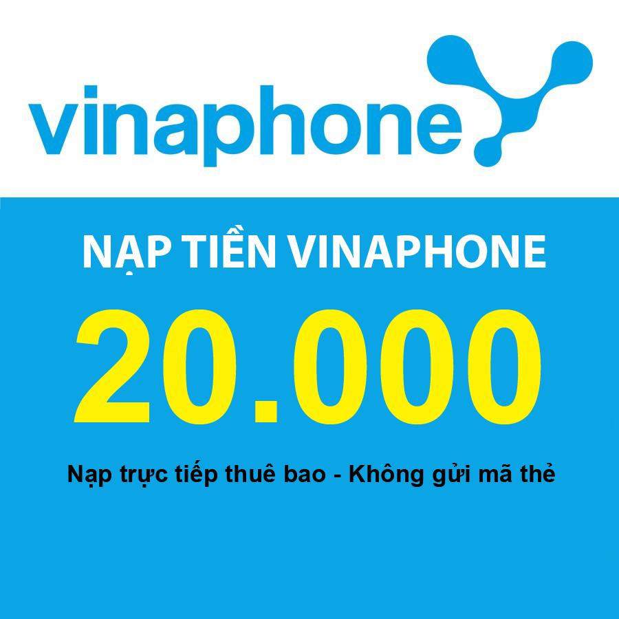 Giá Tiết Kiệm Để Sở Hữu Ngay Nạp Tiền Vinaphone 20.000 - Nạp Tiền Trực Tiếp Vào Thuê Bao Trả Trước