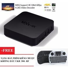 Mua Android Box Tv Mxq 4K Tặng Kem Ban Phim Kiem Chuột Khong Day Ukb 500 Rf Rẻ Trong Hồ Chí Minh