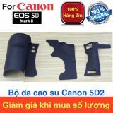 Bán Bộ Cao Su Canon 5D2 5D Mark Ii Hang Zin Mới