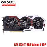 Mã Khuyến Mại Card Man Hinh Vga Colorful Gtx 1070 Ti 8Gb Vulcan U Top Colorful Mới Nhất