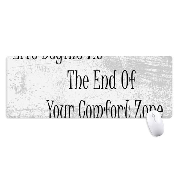 Life Begins At The End Of Your Comfort Zone Non-Slip Mousepad Large Extended Game Office Titched Edges Computer Mat Gift
