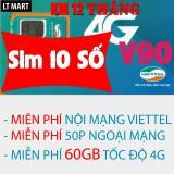 Giá Bán Sim 10 Số 3G 4G Viettel V90 Km 60Gb Thang Gọi Miễn Phi Nội Mạng 50 Phut Ngoại Mạng Viettel Nguyên