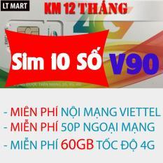 Chiết Khấu Sim 10 Số 4G Viettel V90 60Gb 4350 Phut Gọi Miễn Phi Thang Viettel