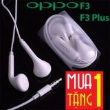 Bán Mua Tai Nghe Oppo F3 F3 Plus Tặng 1 Tai Nghe Tai Nghe Oppo F3 Hồ Chí Minh