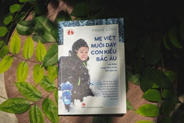 Sách Mẹ việt nuôi dạy con kiểu bắc âu( Lớn khôn trong hành trình làm cha mẹ)