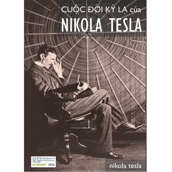 Fahasa - Cuộc Đời Kỳ Lạ Của Nikola Tesla (Tái Bản 2021)