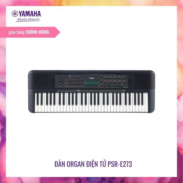 Đàn Organ (Keyboard) Yamaha PSR-E273 - Chế độ đố vui, hợp âm nhỏ - 401 âm sắc chất lượng cao, 143 điệu nhạc đệm - Tích hợp sẵn 112 Bài nhạc, tải sách nhạc -  Chức năng tự học, ghi âm - Bảo hành chính hãng 12 tháng