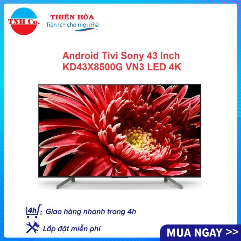Bảng giá Smart Android Tivi Sony 4K HDR 43 Inch KD43X8500G VN3 LED (Đen) kết nối Internet Wifi - Bảo hành 24 tháng