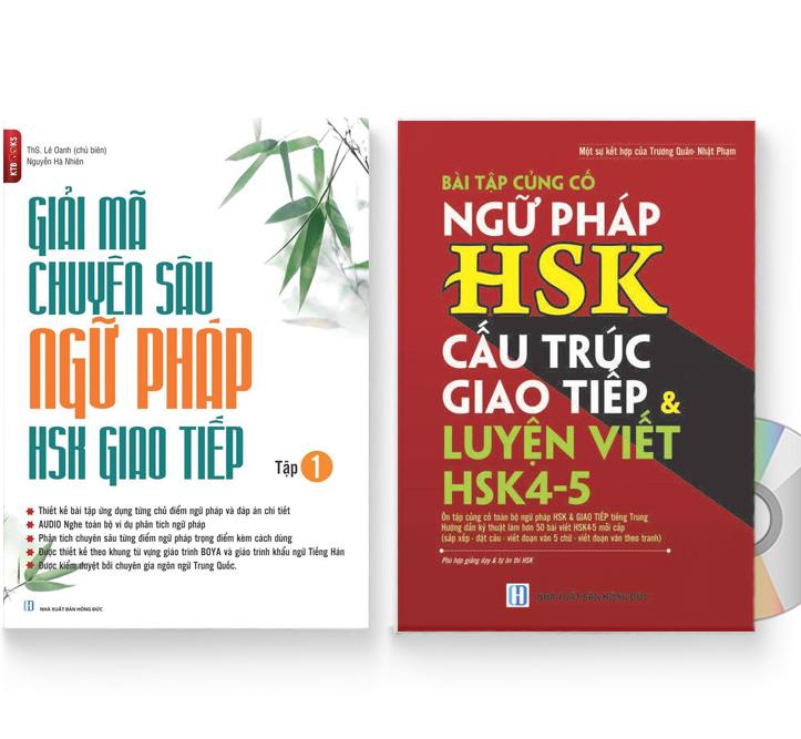 Combo 2 sách: Giải mã chuyên sâu ngữ pháp HSK giao tiếp (tập 1) + Bài Tập Củng Cố Ngữ Pháp HSK – Cấu Trúc Giao Tiếp & Luyện Viết HSK 4-5 Kèm Đáp Án + DVD quà tặng