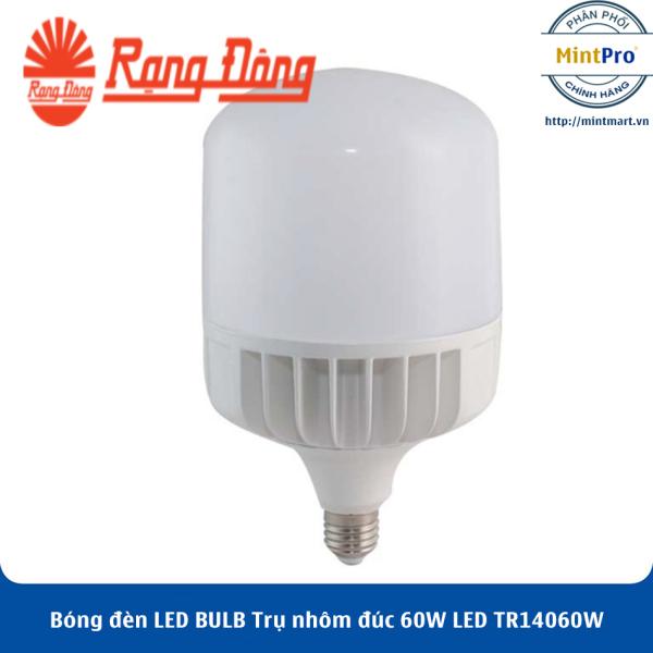 Bóng đèn LED BULB Trụ nhôm đúc 60W LED TR140/60W Rạng Đông - Hàng Chính Hãng