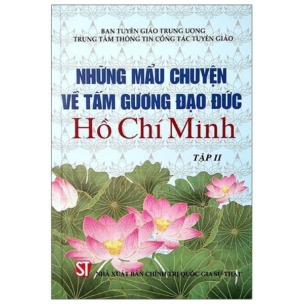 Fahasa - Những Mẫu Chuyện Về Tấm Gương Đạo Đức Hồ Chí Minh - Tập 2