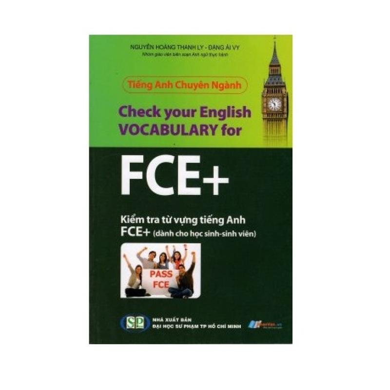 Tiếng Anh Chuyên Ngành - Kiểm Tra Từ Vựng Tiếng Anh FCE+ - 8935072885083