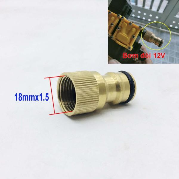 Khớp chuyển ren trong 18mm/20mm sang nối nhanh - khớp nối nhanh đầu ra máy bơm đôi 12V tưới lan rửa xe máy lạnh
