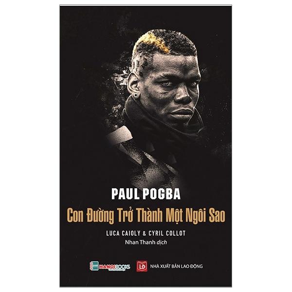 Fahasa - Paul Pogba - Con Đường Trở Thành Một Ngôi Sao