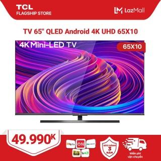 Mini LED 4K Android Tivi TCL 65 inch UHD. 65X10 - Quantum Dot. HDR, Micro Dimming, Dolby, MEMC 120Hz, T-cast - Tivi giá rẻ chất lượng - Bảo hành 3 năm. thumbnail