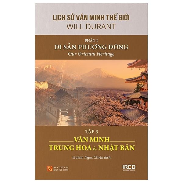 Mua Fahasa - Lịch Sử Văn Minh Thế Giới - Phần I: Di Sản Phương Đông - Tập 3: Văn Minh Trung Hoa Và Nhật Bản
