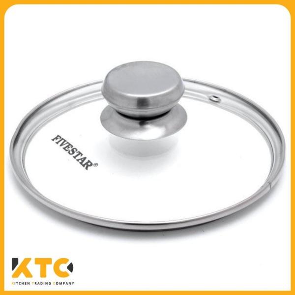 Nắp kính cường lực cao cấp Fivestar dùng cho nồi và chảo từ 16 đến 32cm