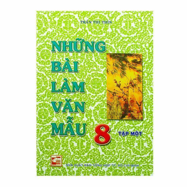 Mua Những Bài Làm Văn Mẫu Lớp 8 (Tái Bản 2019) - Tập 1 - 1120080315661
