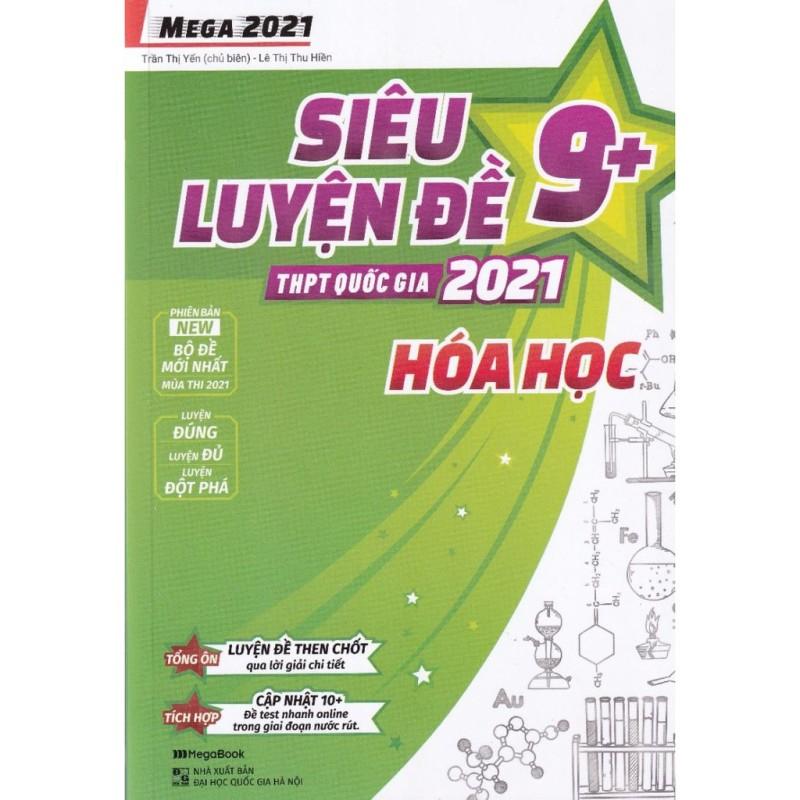 Sách Mega 2021 – Siêu luyện đề 9+ THPT Quốc gia 2021 HÓA HỌC + Mhbooks Tặng Bút