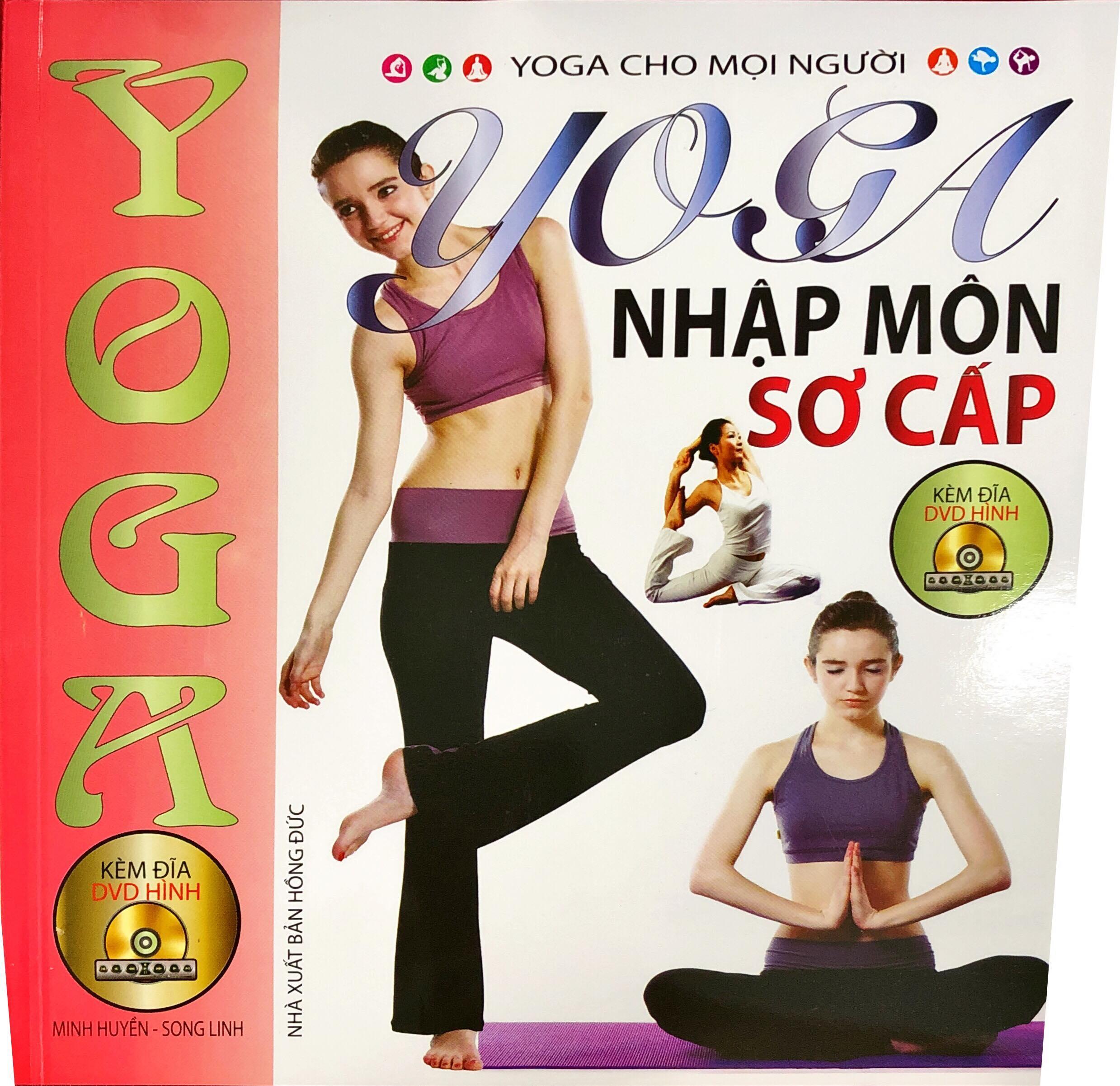Mua SÁCH - Yoga Nhập Môn Sơ Cấp (Kèm Đĩa DVD Hình)