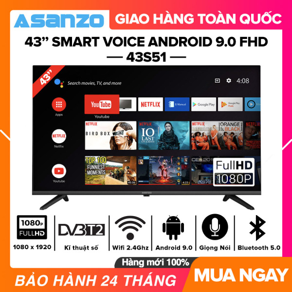 [SẢN PHẨM MỚI] Smart Voice Tivi Asanzo 43 inch Full HD - Model 43S51 Android 9.0, Điều khiển giọng nói, Bluetooth 5.0, Wifi 2.4GHz, Dolby Digital, Chromecast built-in, Netflix, Amazon Prime Video, Clip TV, DVB-T2, Tivi Giá Rẻ - Bảo Hành 2 Năm