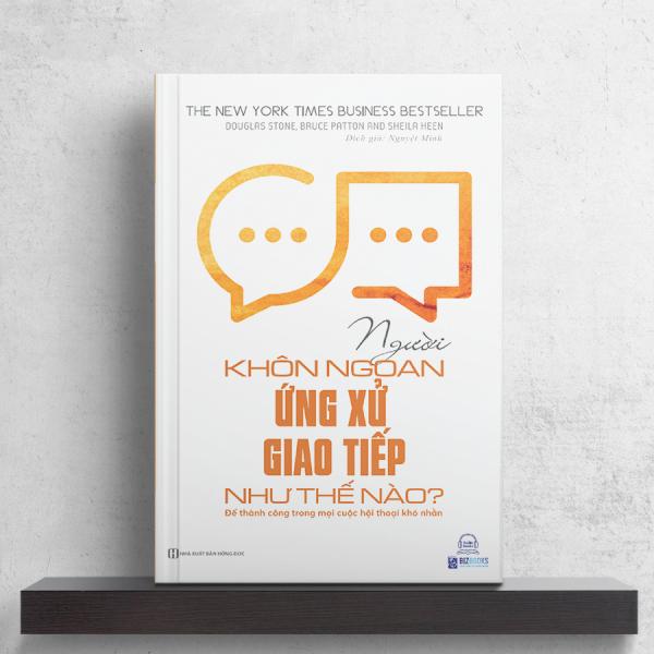 Sách - Người khôn ngoan ứng xử giao tiếp như thế nào - Để thành công trong mọi cuộc hội thoại khó nhằn