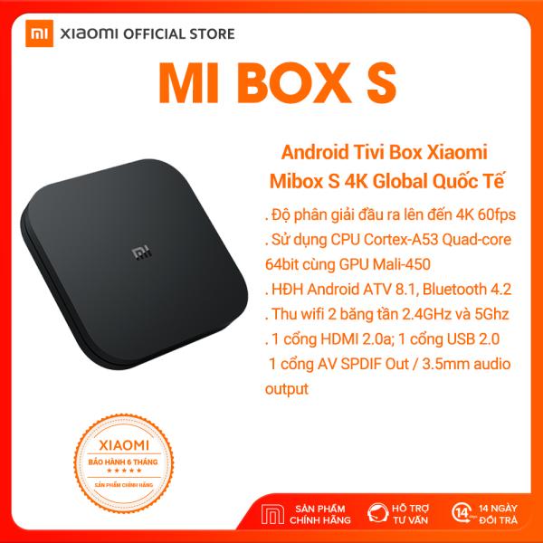 Bảng giá [XIAOMI OFFICIAL] Xiaomi Android TV Mi Box S - Hỗ trợ Tiếng Việt, Độ phân giải 4K (3840 x 2160), CPU 4 nhân,Ram 2GB, Rom 8GB, Kết nối Wifi, Bluetooth 4.2, HDMI - Bảo hành chính hãng 12 tháng