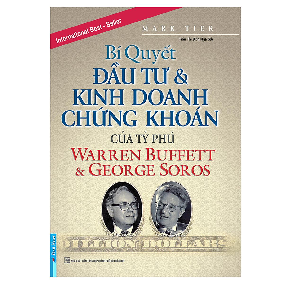 Lazada Giảm Giá Khi Mua Bí Quyết Đầu Tư & Kinh Doanh Chứng Khoán Của Tỷ Phú Warren Buffett Và George Soros